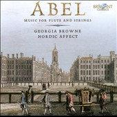 Abel: Music For Flute and Strings / Georgia Browne, Nordic Affect