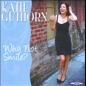 Katie Guthorn: Why Not Smile?