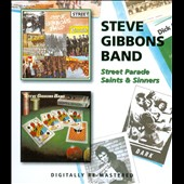 Steve Gibbons/Steve Gibbons Band: Street Parade/Saints & Sinners *