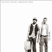 The Easy Leaves: American Times [Digipak]