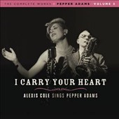 Alexis Cole: I Carry Your Heart