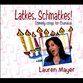 Lauren Mayer: Latkes, Schmatkes!: Comedy Song For Chanukah [Digipak]