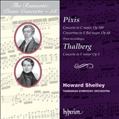 Romantic Piano Concerto, Vol. 58 / Pixis: Concerto in C major, Op. 100; Concertino in E flat major, Op 68; Thalberg: Concerto in F minor Op 5 / Howard Shelley, Tasmanian Symphony Orchestra