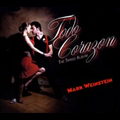 Mark Weinstein: Todo Corazon: The Tango Album [Digipak] *