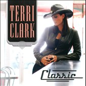 Terri Clark: Classic *