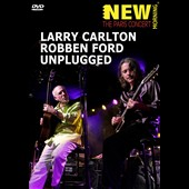 Larry Carlton/Larry Carton/Robben Ford: Unplugged *