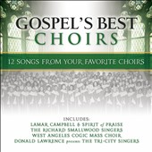 Various Artists: Gospel's Best Choirs: 12 Songs From Your Favorite Choirs