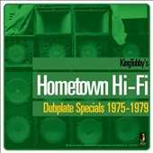 King Tubby: Hometown Hi-Fi Dubplate Specials 1975-1979 *