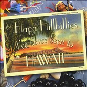 Hapa Hillbillies: I've Never Been to Hawaii