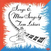 Tom Lehrer: Songs & More Songs by Tom Lehrer