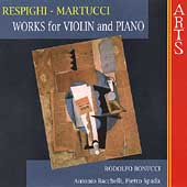 Respighi, Martucci: Works for Violin & Piano / Bonucci, etc