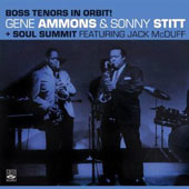 Gene Ammons/Sonny Stitt: Boss Tenors in Orbit/Soul Summit