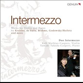 Intermezzo: Works for Violin and Piano by Kreisler, de Falla, Brahms, Godowsky / Ralf Mathias Caspers, violin; Tamaki Takeda-Caspers, piano