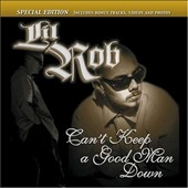 Lil Rob: Can't Keep a Good Man Down [PA]
