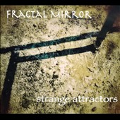 Fractal Mirror: Strange Attractors [Digipak]