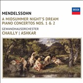 Mendelssohn: A Midsummer Night's Dream; Piano Concertos Nos. 1 & 2 / Saleem Ashkar, piano. Chailly