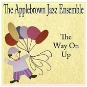 Applebrown Jazz Ensemble: Way on Up
