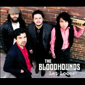 The Bloodhounds: Let Loose! [Digipak]