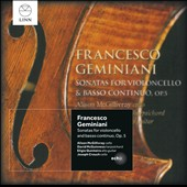 Francesco Geminiai: Sonatas for Violoncello and Basso Continuo, Op. 5 / Alison McGillivray, cello; David McGuinness, harpsichord, Eligio Quinteiro, alto guitar; Joseph Crouch, cello