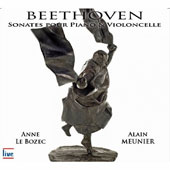 Beethoven: Sonatas for Piano & Cello / Alain Meunier, cello; Anne Le Bozec, piano