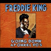 Freddie King: Going Down at Onkel Po's [Slipcase]