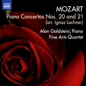 Mozart: Piano Concertos Nos. 20 and 21 transcribed for piano & string quintet / Alon Goldstein, piano; Fine Arts Quartet