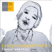 Everything but the Girl: Temperamental