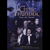 Celtic Thunder (Ireland): Take Me Home [DVD] [Bonus Tracks]