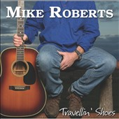 Mike Roberts: Travellin Shoes