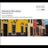 Silvestre Revueltas: Ensemble Works