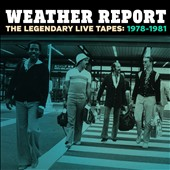 Weather Report: The Legendary Live Tapes, 1978-1981