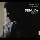 Debussy: Préludes, books 1 & 2 / Francesco Piemontesi, piano