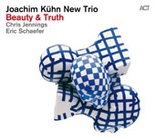 Chris Jennings/Eric Schaefer/Joachim Kühn Trio: Beauty & Truth