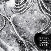 Bryan Nichols: Looking North [Slipcase]
