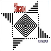 Jon Gibson (1964): Relative Calm; Q-Music; Extensions; Return / Jon Gibson, winds, keyboards; Joseph Kubera, keyboards; David Van Tieghem, mallet instruments
