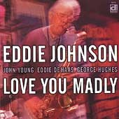 Eddie Johnson (Tenor Sax): Love You Madly *