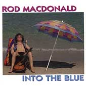 Rod MacDonald: Into the Blue