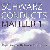 Schwarz Conducts Mahler 1 / Royal Liverpool Philharmonic