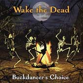Wake the Dead: Buckdancer's Choice