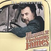 T.J. Sullivan: The Adventures of Thelonius James