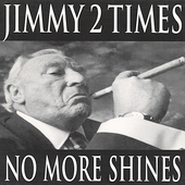 Jimmy 2 Times: No More Shines