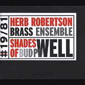 Herb Robertson Brass Ensemble: Shades of Bud Powell