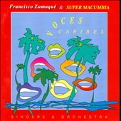 Francisco Zumaqué/Francisco Zumaque & Super Macumbia/Super Macumbia: Voces Caribes