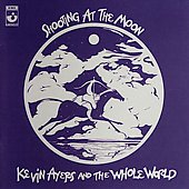 Kevin Ayers & the Whole World/Kevin Ayers: Shooting at the Moon [Holland Bonus Tracks] [Remaster]