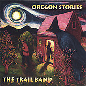 Trail Band: Oregon Stories