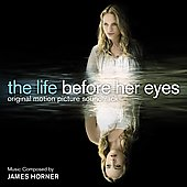 James Horner: The Life Before Her Eyes [Original Motion Picture Soundtrack]