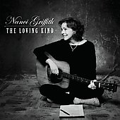 Nanci Griffith: The Loving Kind