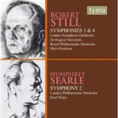 Still: Symphonies no 3 & 4;  Searle: Symphony no 2 / Goossens, Fredman, Krips, et al