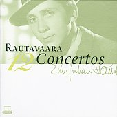 Rautavaara: 12 Concertos / Oliveira, Ashkenazy, et al