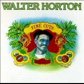 Big Walter Horton: Fine Cuts